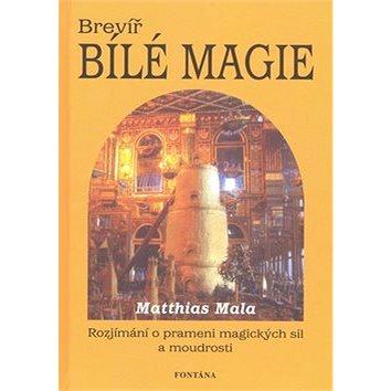 Brevíř bílé magie: Rozjímání o prameni magických sil a moudrosti (978-80-7336-544-8)