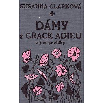 Dámy z Grace Adieu (978-80-257-0202-4)