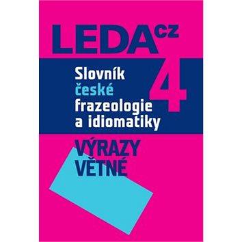 Slovník české frazeologie a idiomatiky 4: Výrazy větné (978-80-7335-219-6)