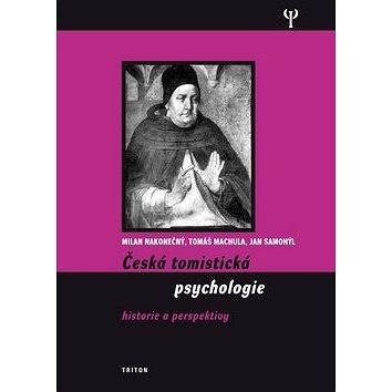 Česká tomistická psychologie: Historie a perspektivy (978-80-7387-338-7)