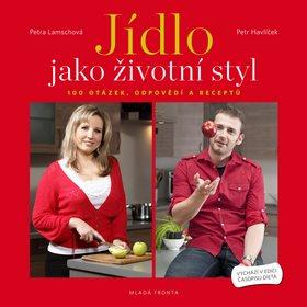 Jídlo jako životní styl: 100 otázek, odpovědí a receptů na téma hubnutí a dieta (978-80-204-2154-8)