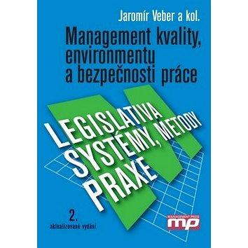 Management kvality, enviromentu a bezpečnosti práce: Legislativa, metody, systémy, praxe (978-80-7261-210-9)