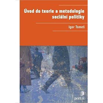 Úvod do teorie a metodologie sociální politiky (978-80-7367-680-3)
