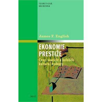 Ekonomie prestiže: Ceny, vyznamenání a oběh kulturní hodnoty (978-80-7294-492-7)