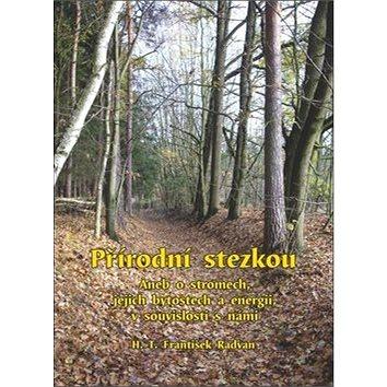 Přírodní stezkou: Aneb o stromech, jejich bytostech a energii v souvislosti s námi (978-80-7405-077-0)