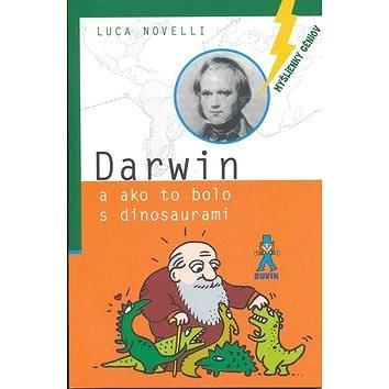 Darwin: a ako to bolo s dinosaurami (978-80-89028-67-2)
