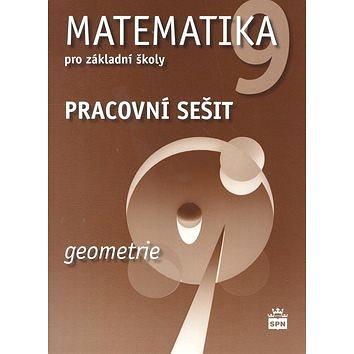 Matematika 9 pro základní školy Geometrie Pracovní sešit (978-80-7235-490-0)