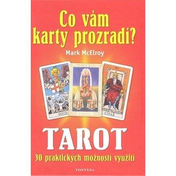 Tarot Co vám karty prozradí?: 30 praktických využití (978-80-7336-571-4)