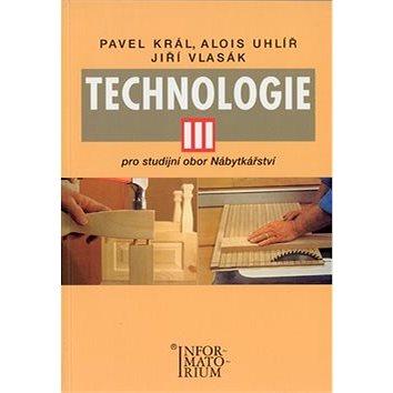 Technologie III: Pro studijní obor Nábytkářství (978-80-7333-016-3)