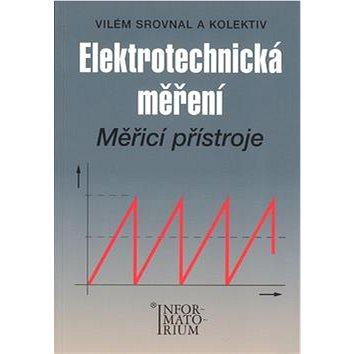 Elektrotechnická měření: Měřící přístroje pro SPŠE (978-80-7333-062-0)