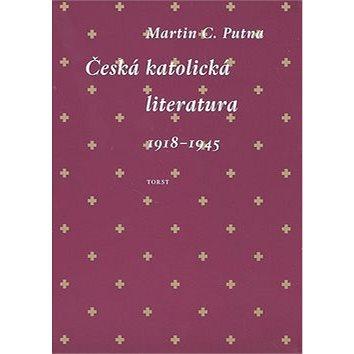 Česká katolická literatura 1918-1945 (978-80-7215-391-6)