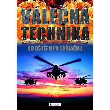 Válečná technika: Od oštěpu po stíhačku (978-80-253-1061-8)