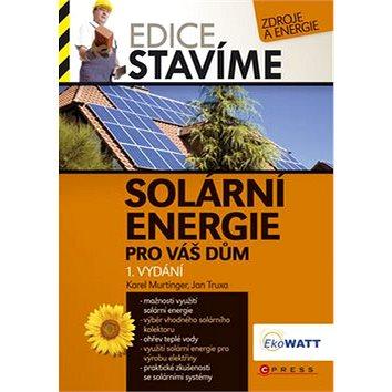 Solární energie pro váš dům (978-80-251-3241-8)