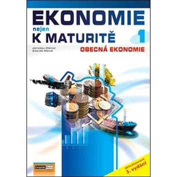 Ekonomie nejen k maturitě 1: Obecná ekonomie (978-80-7402-056-8)