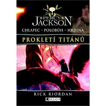 Percy Jackson Prokletí Titánů: Chlapec Polobůh Hrdina 3. díl (978-80-253-1122-6)