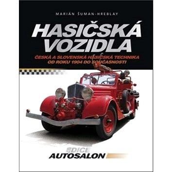 Hasičská vozidla: Česká a slovenská hasičská technika od roku 1904 do současnosti (978-80-251-3134-3)