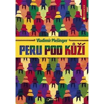 Peru pod kůží (978-80-7217-785-1)