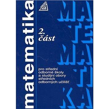 Matematika pro SOŠ a studijní obory SOU 2.část (978-80-7196-406-3)
