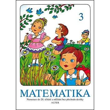 Matematika 3: Numerace do 20, sčítání a odčítání bez přechodu desítky (978-80-7245-222-4)