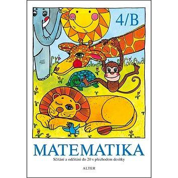 Matematika 4/B: Sčítání a odčítání do 20 s přechodem desítky (978-80-7245-207-1)