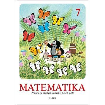 Matematika 7: Příprava na násobení a dělení 5, 6, 7, 8, 9, 10 (978-80-7245-224-8)