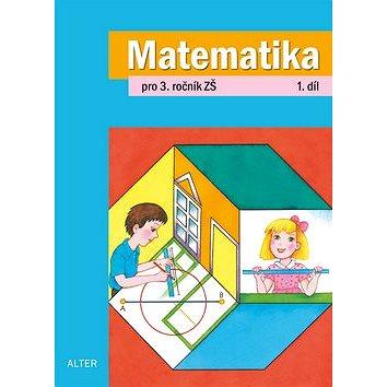 Matematika pro 3. ročník ZŠ 1. díl (978-80-7245-232-3)