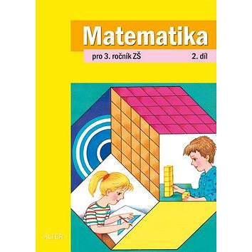 Matematika pro 3. ročník ZŠ 2. díl (978-80-7245-233-0)
