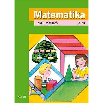 Matematika pro 3. ročník ZŠ 3. díl (978-80-7245-234-7)