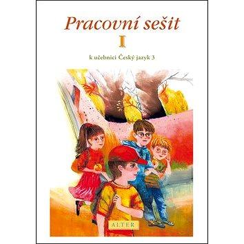 ALTER Pracovní sešit I. k učebnici Český jazyk 3 (978-80-7245-199-9)