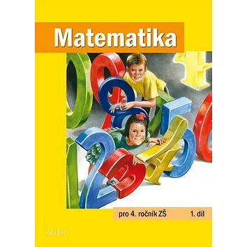 Matematika pro 4. ročník ZŠ 1. díl (978-80-7245-216-3)