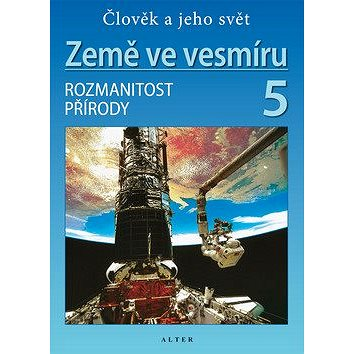 Země ve vesmíru 5, Rozmanitost přírody (978-80-7245-165-4)