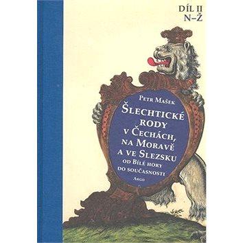 Šlechtické rody v Čechách, na Moravě a ve Slezsku II.díl N-Ž: Od Bílé hory do současnosti (978-80-257-0294-9)