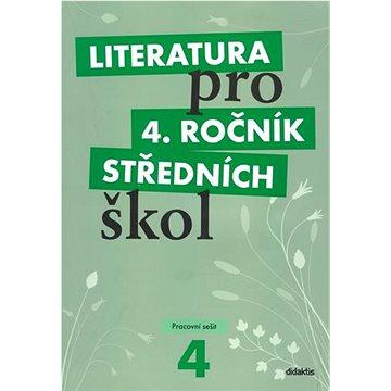 didaktis Literatura pro 4. ročník středních škol: Pracovní sešit (978-80-7358-150-3)