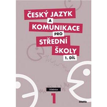 Český jazyk a komunikace pro SŠ 1.díl: Učebnice (978-80-7358-166-4)