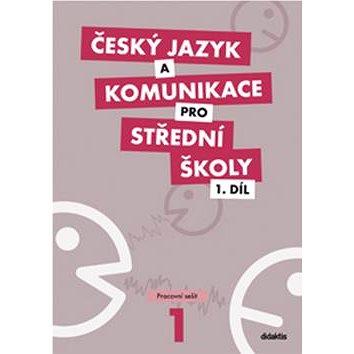 Český jazyk a komunikace pro střední školy 1.díl: Pracovní sešit (978-80-7358-167-1)