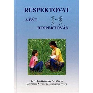 Respektovat a být respektován (978-80-904030-0-0)
