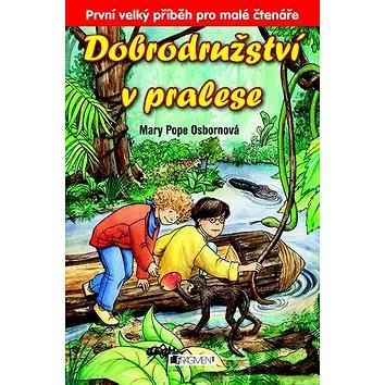 Dobrodružství v pralese (978-80-253-1112-7)