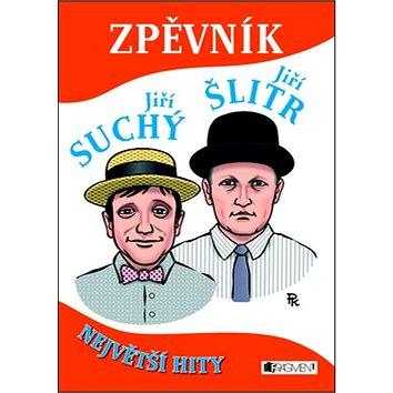 Zpěvník Jiří Suchý a Jiří Šlitr: Největší hity (978-80-253-1154-7)