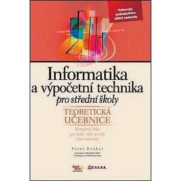 Informatika a výpočetní technika pro SŠ: Teoretická učebnice (978-80-251-3228-9)