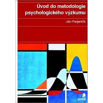 Úvod do metodologie psychologického výzkumu: Jak zkoumat lidskou duši (978-80-7367-815-9)