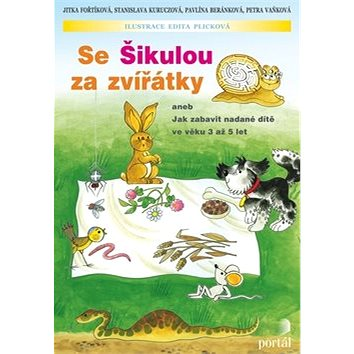 Se Šikulou za zvířátky: aneb Jak zabavit nadané dítě ve věku 3 až 5 let (978-80-7367-761-9)