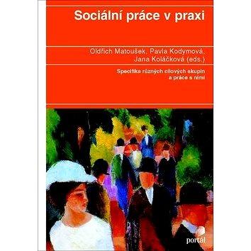 Sociální práce v praxi (978-80-7367-818-0)