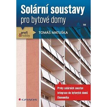 Solární soustavy: pro bytové domy (978-80-247-3503-0)
