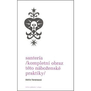 Santeríe Kompletní obraz této náboženské praktiky (978-80-7207-778-6)