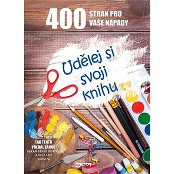 Udělej si svoji knihu: 400 stran pro vaše nápady (978-80-7217-803-2)