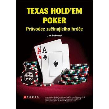 Texas Hold´em Poker: Průvodce začínajícího hráče (978-80-251-3310-1)