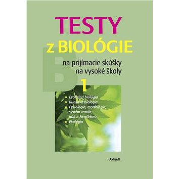 Testy z biológie na prijímacie skúšky na vysoké školy 1: B 1 (978-80-89153-75-6)