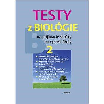 Testy z biológie na prijímacie skúšky na vysoké školy 2: B 2 (978-80-89153-77-0)