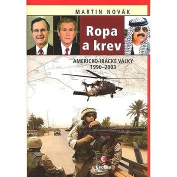 Ropa a krev: Americko-irácké války 1990-2003 (978-80-7425-069-9)