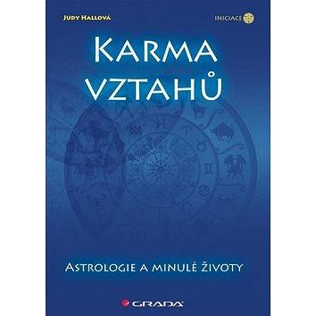 Karma vztahů: Astrologie a minulé životy (978-80-247-3352-4)